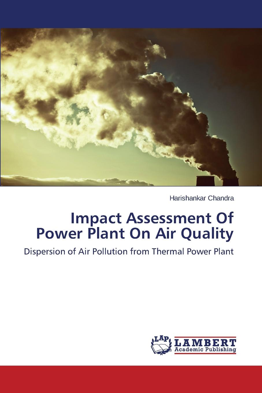 Chandra Harishankar Impact Assessment Of Power Plant On Air Quality