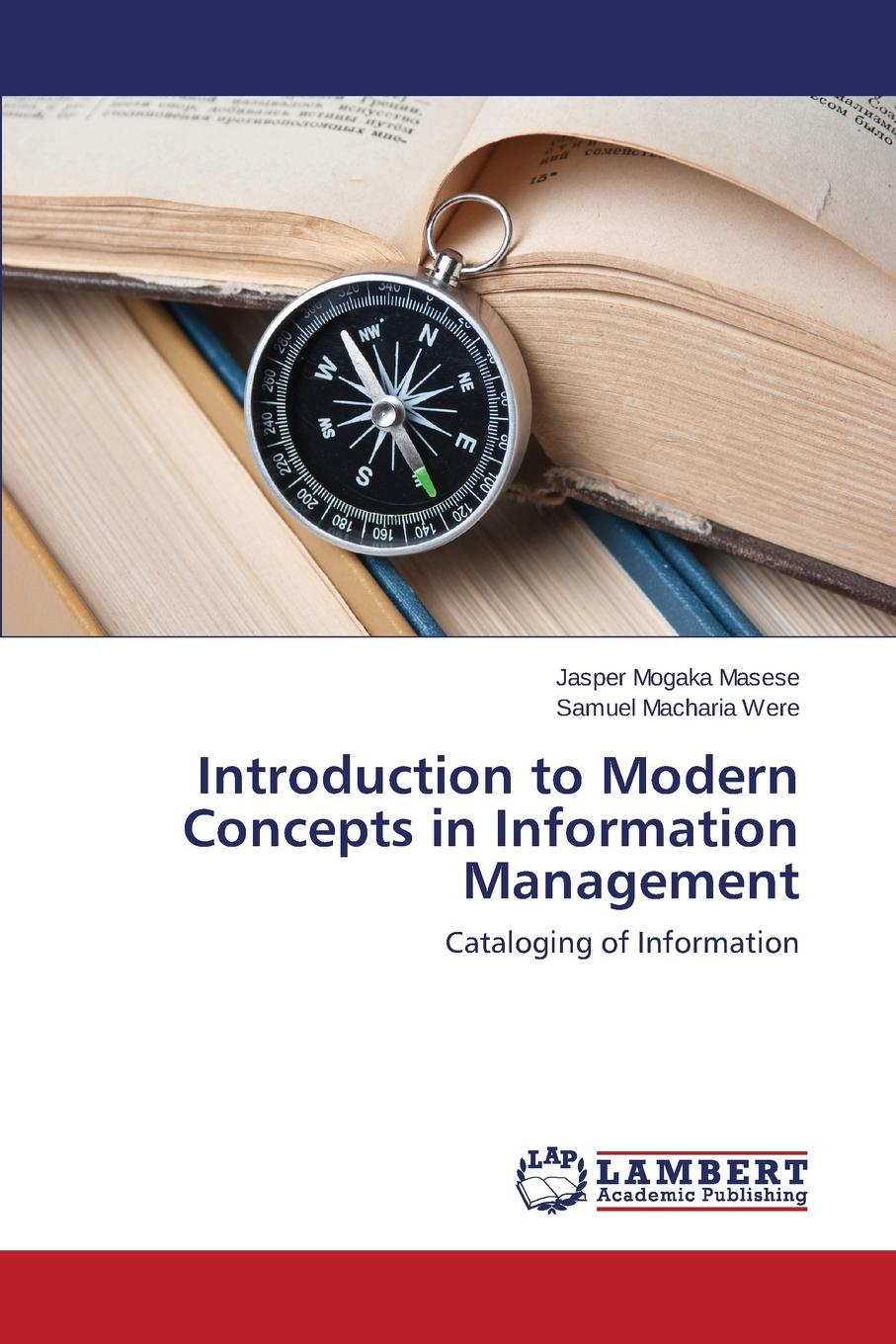 Masese Jasper Mogaka, Macharia Were Samuel Introduction to Modern Concepts in Information Management patrick allo putting information first luciano floridi and the philosophy of information