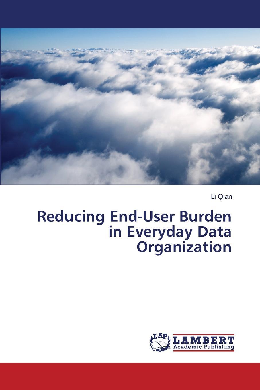 Qian Li Reducing End-User Burden in Everyday Data Organization spatial data integration
