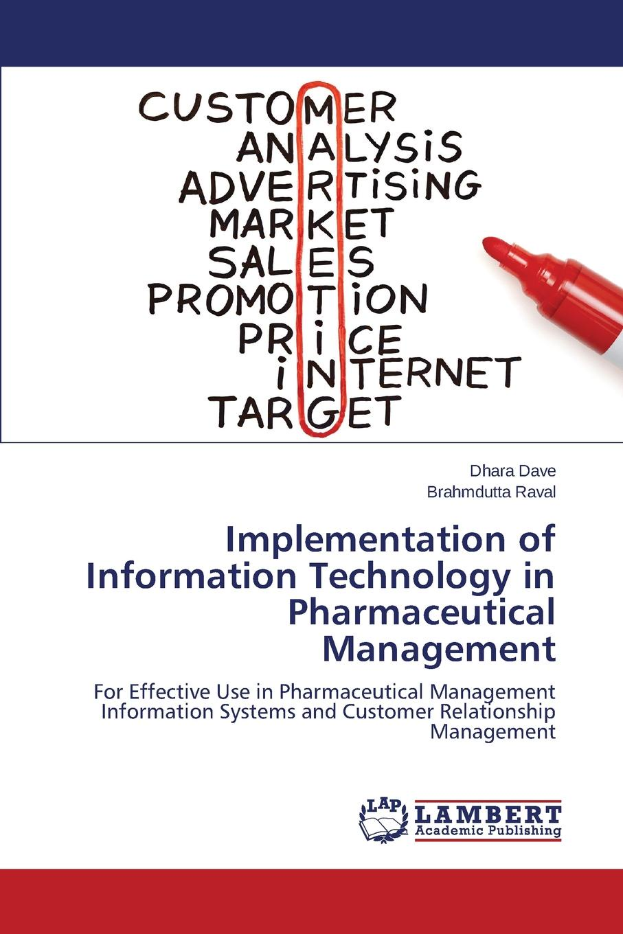 купить Dave Dhara, Raval Brahmdutta Implementation of Information Technology in Pharmaceutical Management по цене 8377 рублей