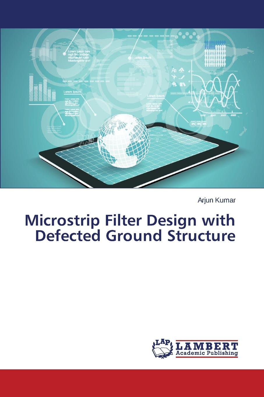 Kumar Arjun Microstrip Filter Design with Defected Ground Structure sachin kumar sharma rationalisation of input subsidy in india under trade liberalisation