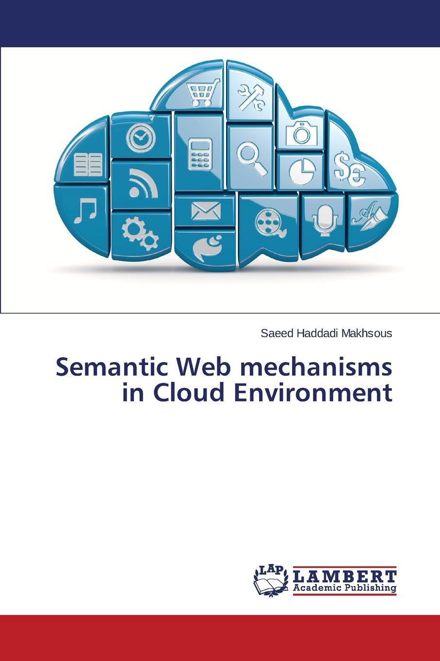 Haddadi Makhsous Saeed Semantic Web mechanisms in Cloud Environment