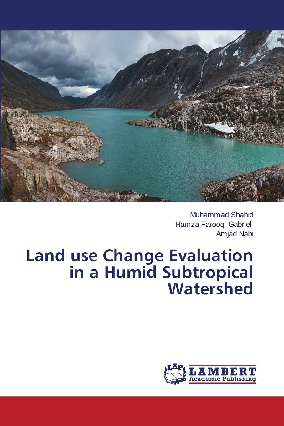 Shahid Muhammad, Gabriel Hamza Farooq, Nabi Amjad Land use Change Evaluation in a Humid Subtropical Watershed grasscutter farming under intensive management in the humid tropics