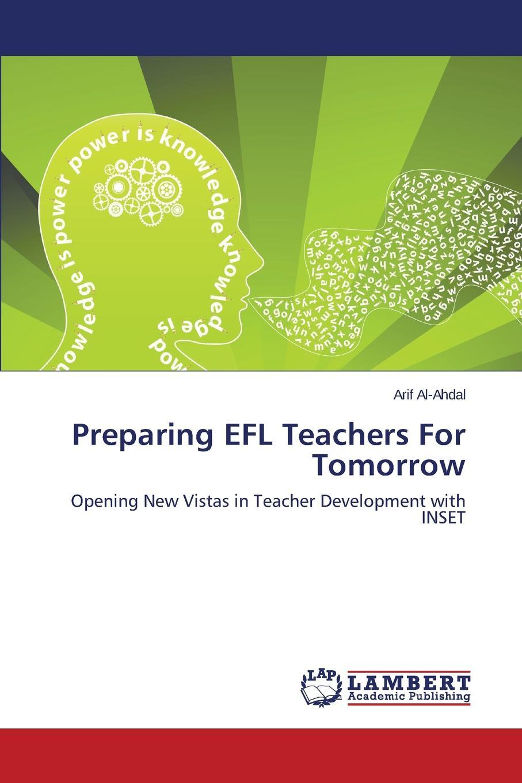 Al-Ahdal Arif Preparing EFL Teachers For Tomorrow innovative reflections of teacher training programmes