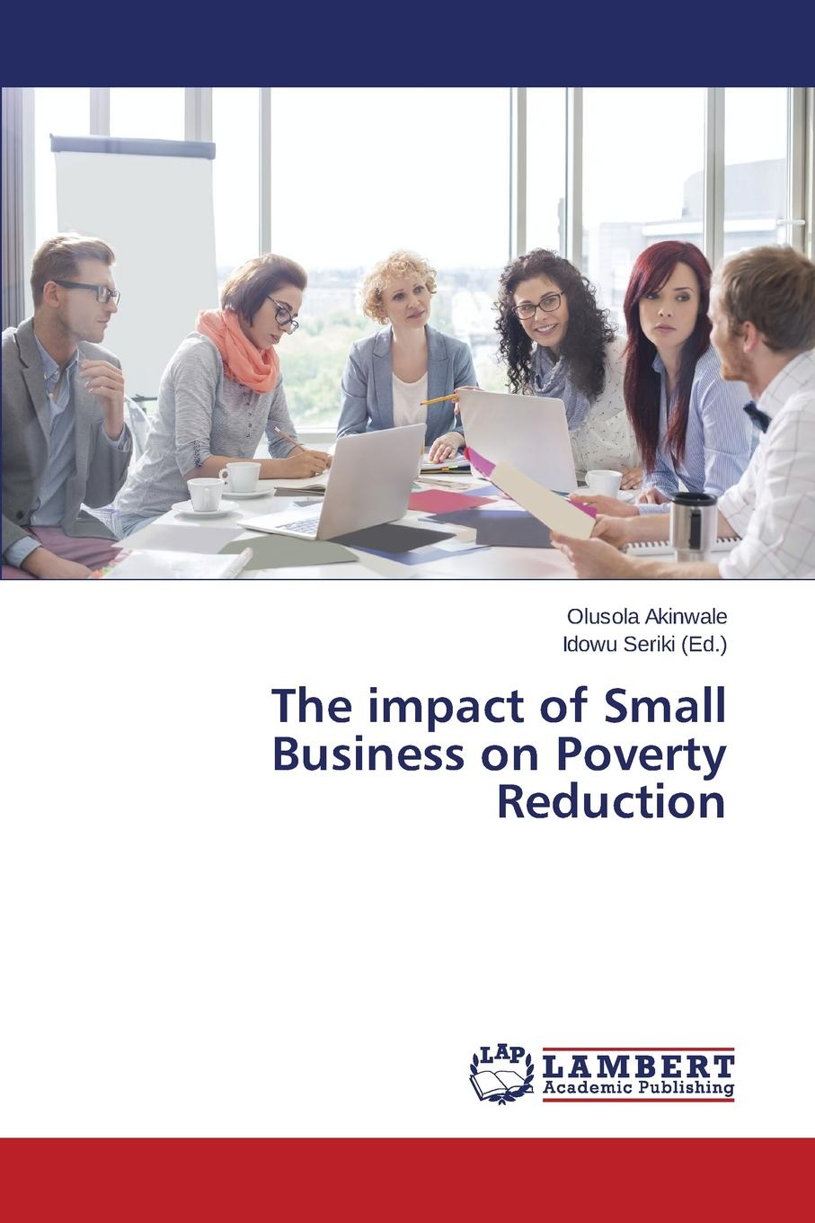 Фото - Akinwale Olusola The impact of Small Business on Poverty Reduction the business book