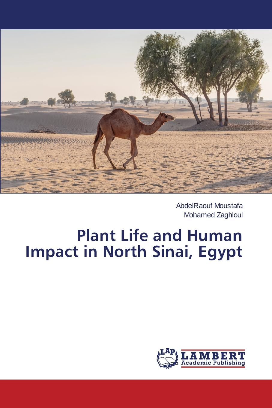 Moustafa AbdelRaouf, Zaghloul Mohamed Plant Life and Human Impact in North Sinai, Egypt недорго, оригинальная цена