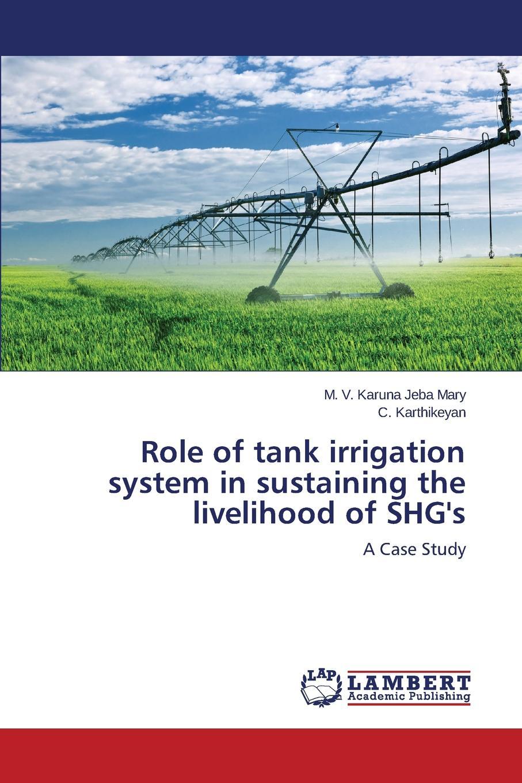 Jeba Mary M. V. Karuna, Karthikeyan C. Role of tank irrigation system in sustaining the livelihood of SHG.s somenath halder and malay mukhopadhyay changing livelihood of snake charmer in eastern india