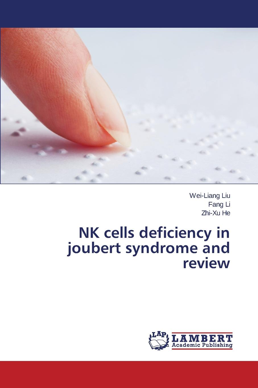Liu Wei-Liang, Li Fang, He Zhi-Xu NK cells deficiency in joubert syndrome and review nara françoise monkam the money moving syndrome and the effectiveness of