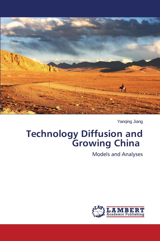 Jiang Yanqing Technology Diffusion and Growing China спортивная футболка foreign trade and exports ni ke