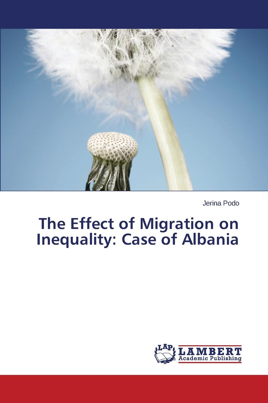 Podo Jerina The Effect of Migration on Inequality. Case of Albania goran therborn the killing fields of inequality