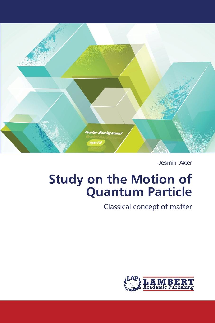 Akter Jesmin Study on the Motion of Quantum Particle john s bell on the foundations of quantum mechanics