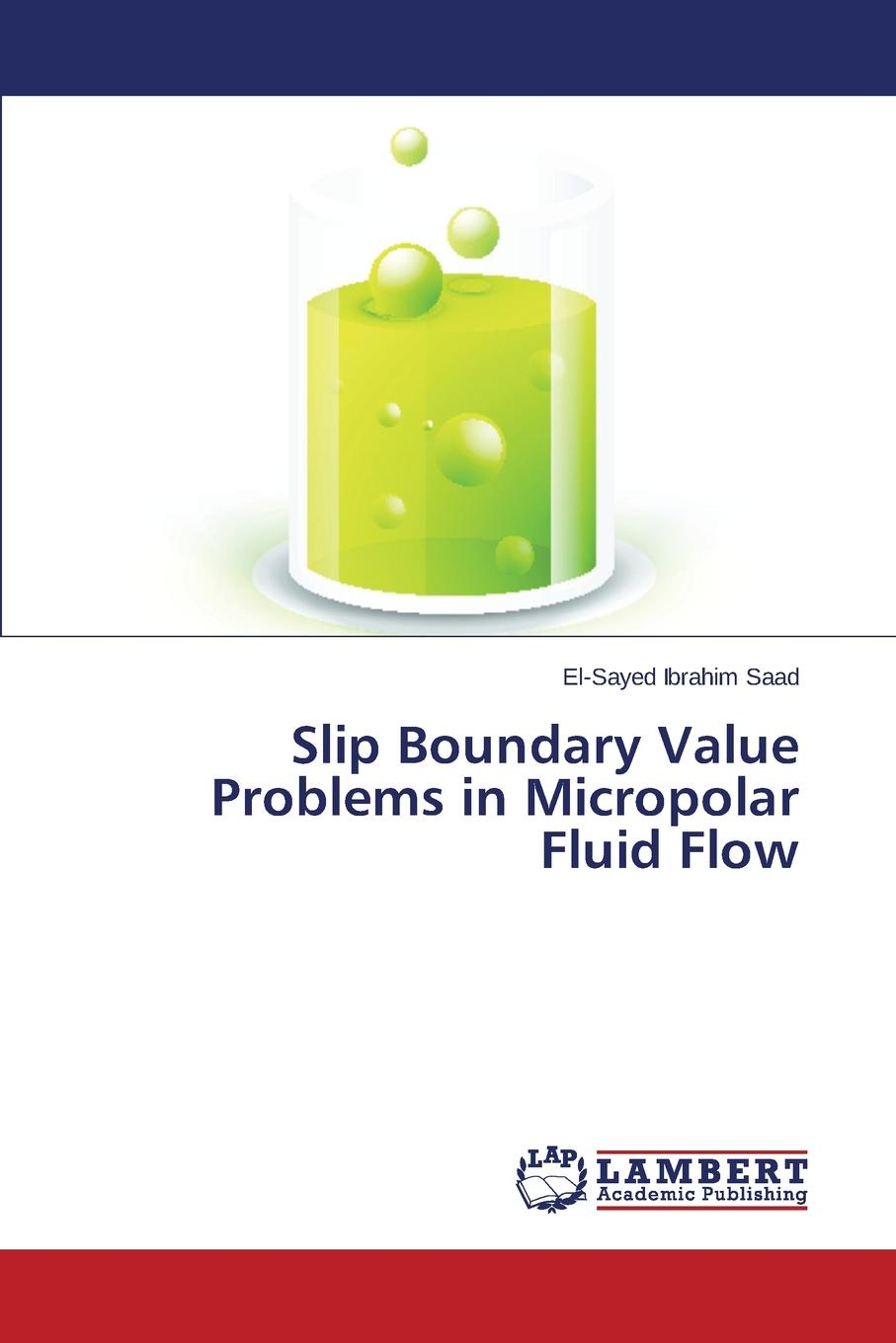 Saad El-Sayed Ibrahim Slip Boundary Value Problems in Micropolar Fluid Flow цены