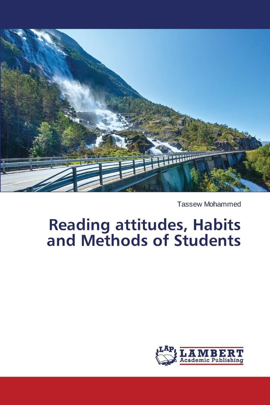 Mohammed Tassew Reading attitudes, Habits and Methods of Students adil ishag motivation and attitudes of sudanese students towards learning english and german