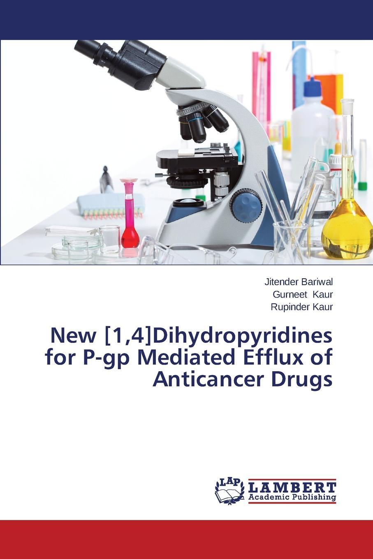 Bariwal Jitender, Kaur Gurneet, Kaur Rupinder New .1,4.Dihydropyridines for P-gp Mediated Efflux of Anticancer Drugs цена