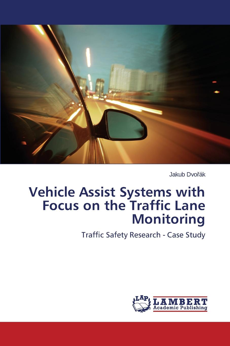 Dvořák Jakub Vehicle Assist Systems with Focus on the Traffic Lane Monitoring camera based traffic light control system