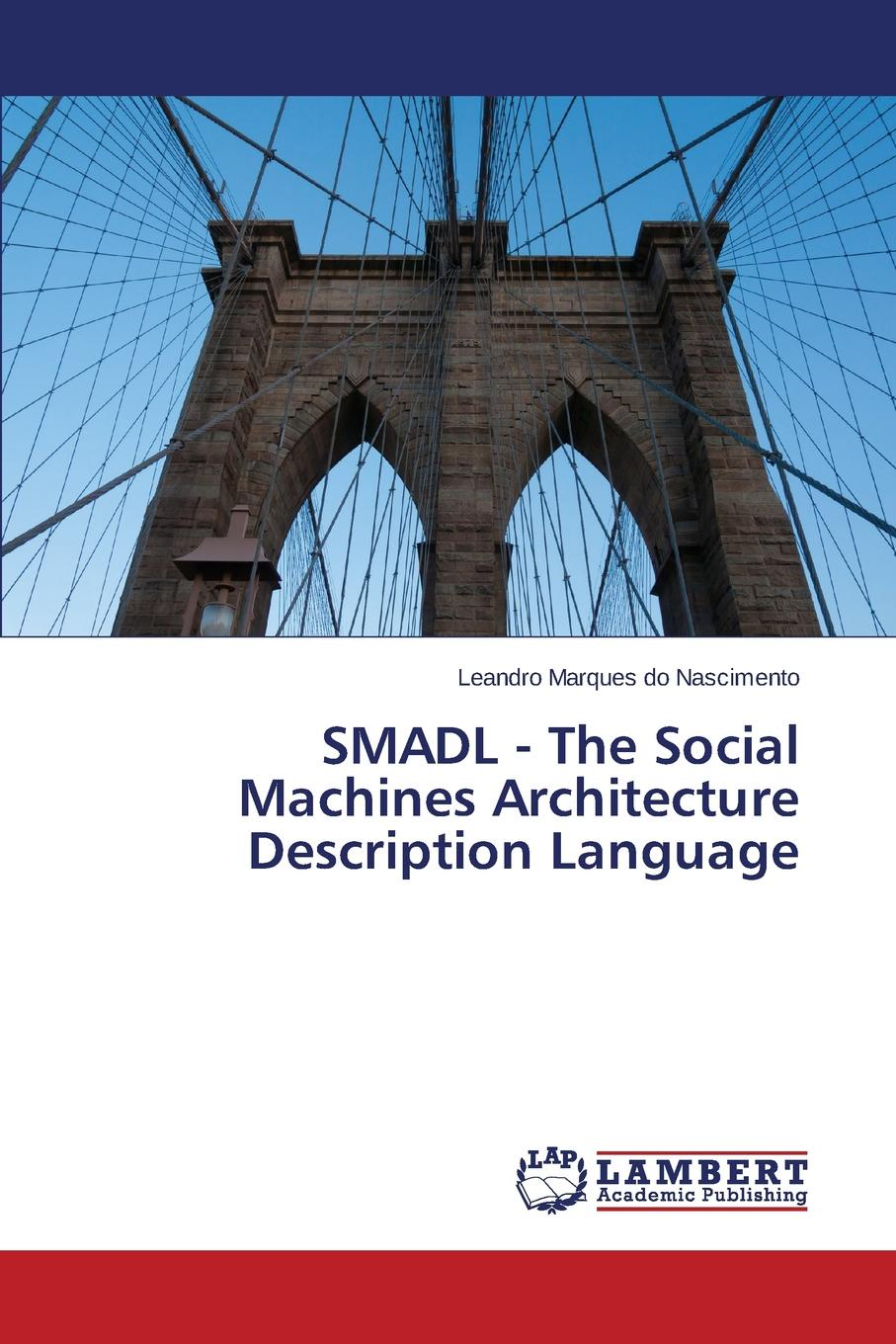 Nascimento Leandro Marques do SMADL - The Social Machines Architecture Description Language hubert razik handbook of asynchronous machines with variable speed isbn 9781118600863