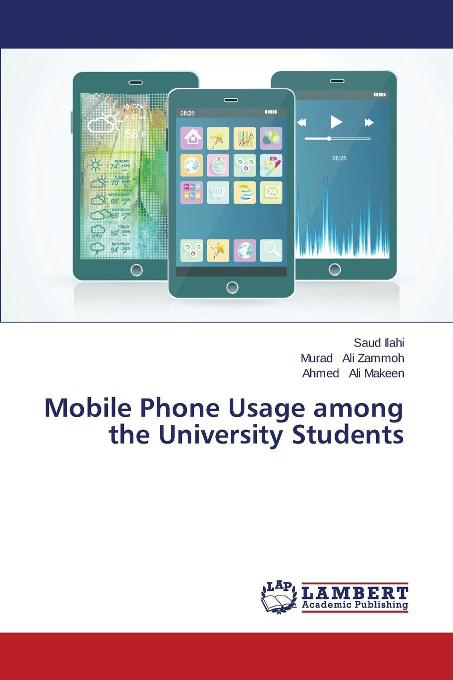 Ilahi Saud, Ali Zammoh Murad, Ali Makeen Ahmed Mobile Phone Usage among the University Students mahmoud ali ahmed multi tragedies novel