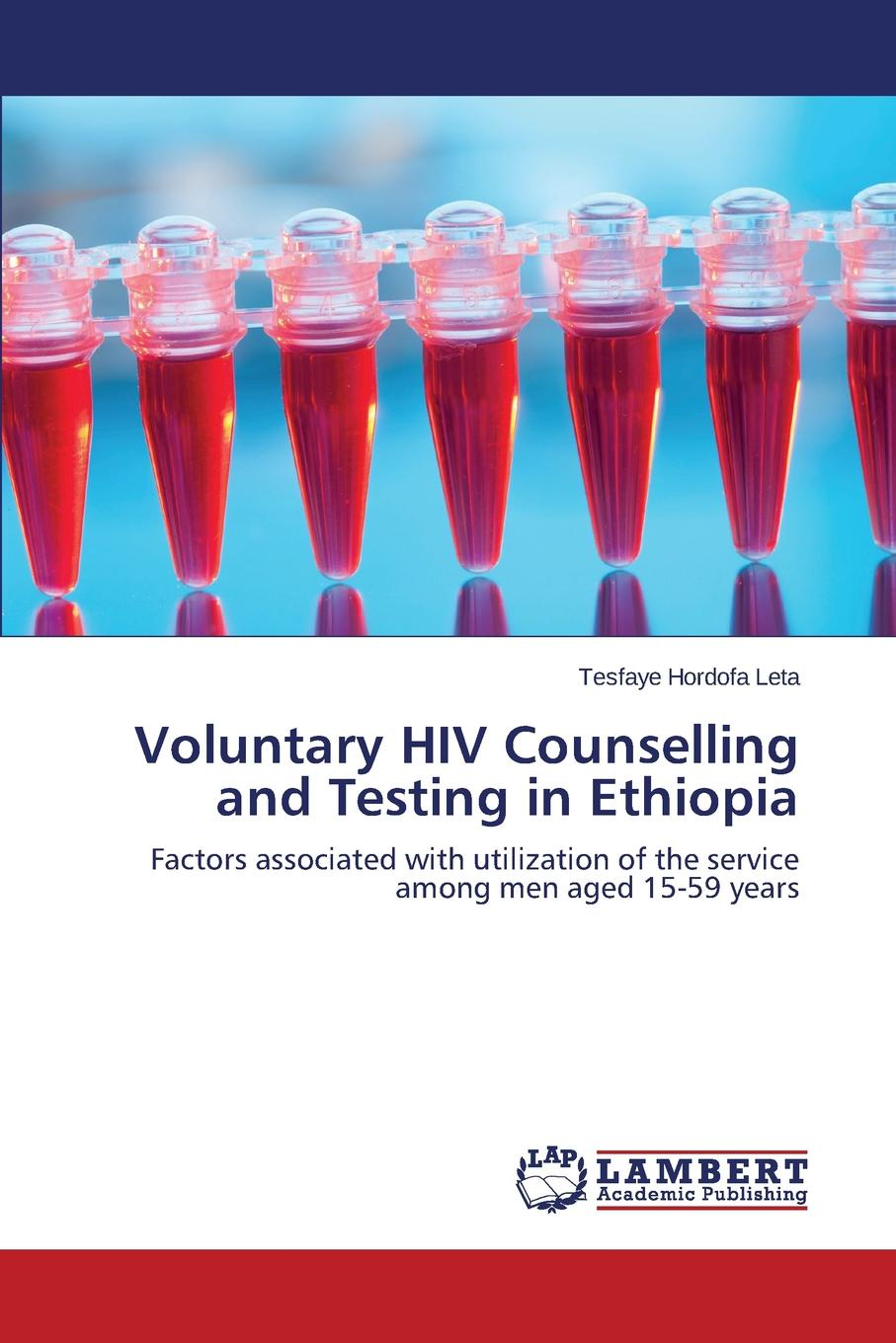 Leta Tesfaye Hordofa Voluntary HIV Counselling and Testing in Ethiopia все цены