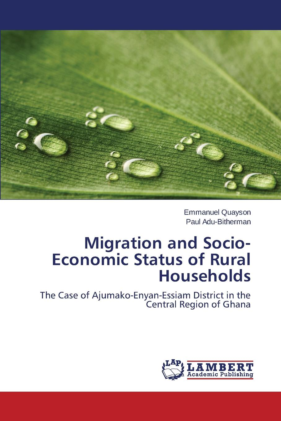 Quayson Emmanuel, Adu-Bitherman Paul Migration and Socio-Economic Status of Rural Households thoti mallikarjuna rural development programmes in chitoor district of andhra pradesh