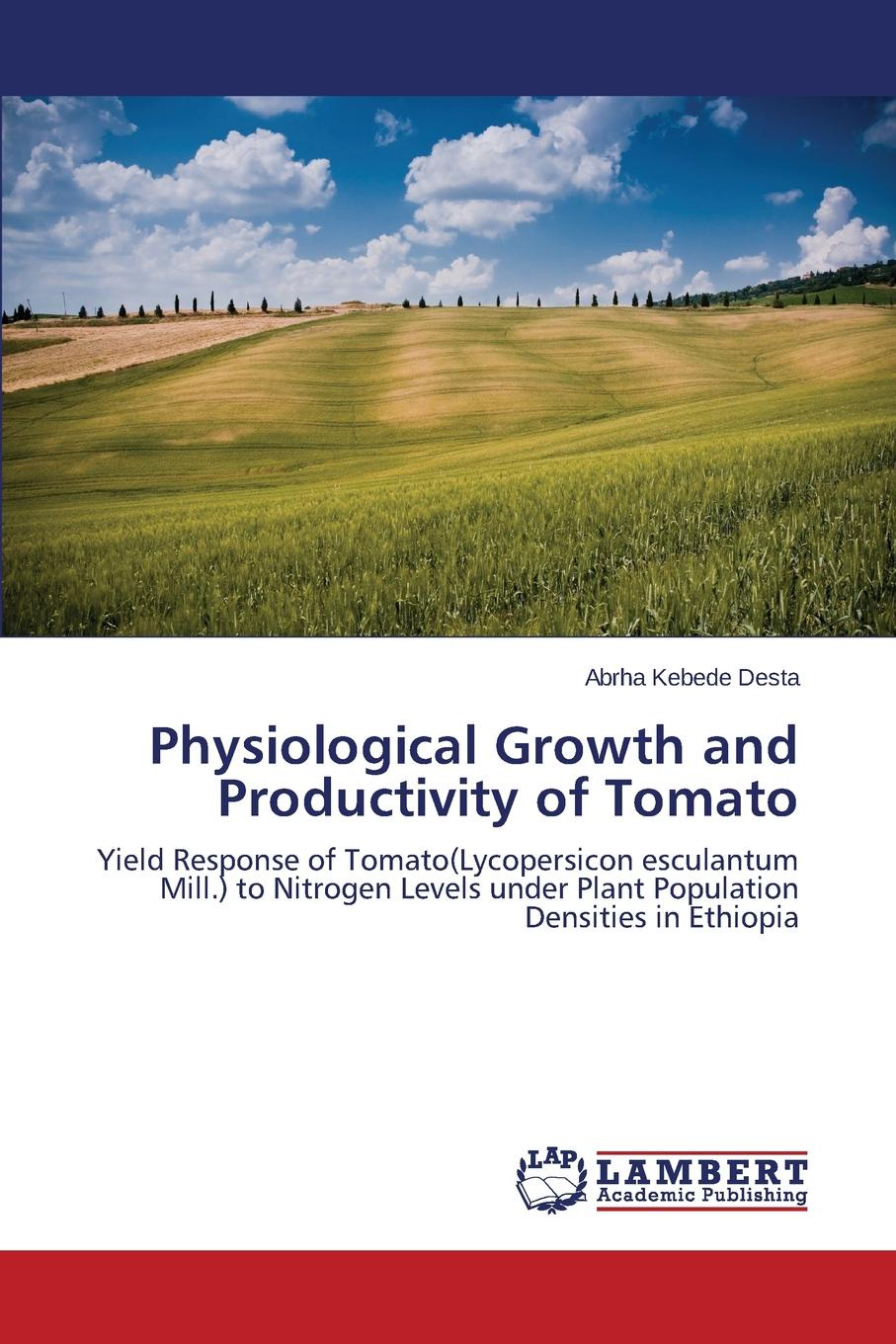 Desta Abrha Kebede Physiological Growth and Productivity of Tomato grasscutter farming under intensive management in the humid tropics
