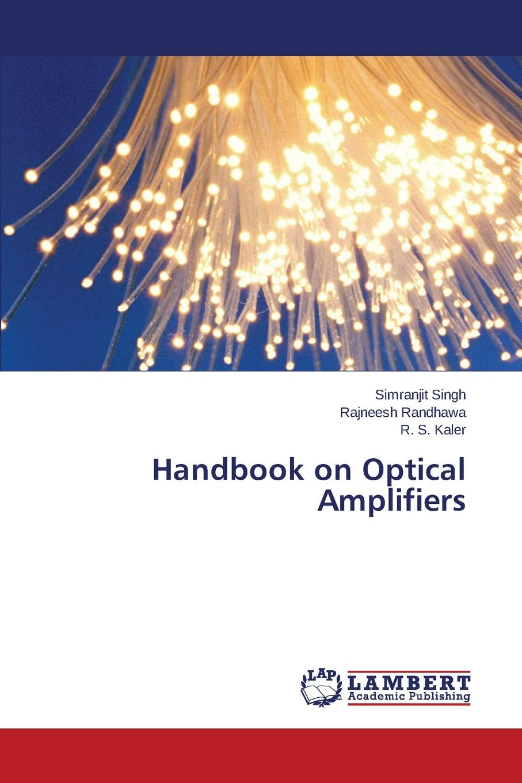 цена на Singh Simranjit, Randhawa Rajneesh, Kaler R. S. Handbook on Optical Amplifiers