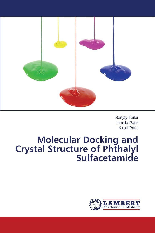 цены на Tailor Sanjay, Patel Urmila, Patel Kinjal Molecular Docking and Crystal Structure of Phthalyl Sulfacetamide  в интернет-магазинах