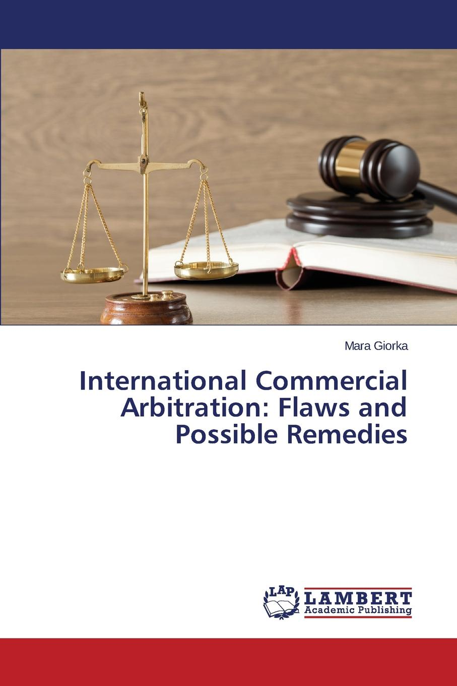 Giorka Mara International Commercial Arbitration. Flaws and Possible Remedies isda master agreement