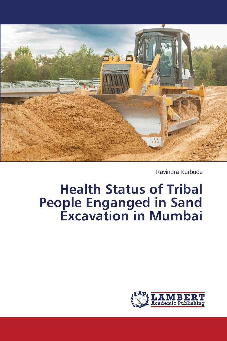 Kurbude Ravindra Health Status of Tribal People Enganged in Sand Excavation in Mumbai study of icds scheme in rural and tribal projects in maharashtra
