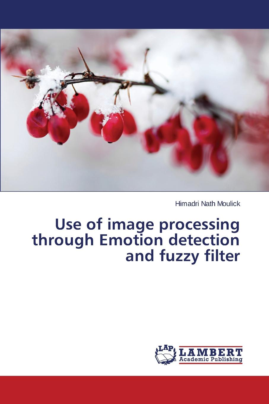 Moulick Himadri Nath Use of image processing through Emotion detection and fuzzy filter fuzzy logic and neuro fuzzy algorithms for air conditioning system