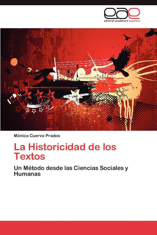 M. Nica Cuervo Prados, Monica Cuervo Prados La Historicidad de Los Textos desde el amanecer
