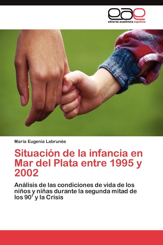 Labrunée María Eugenia Situacion de la infancia en Mar del Plata entre 1995 y 2002