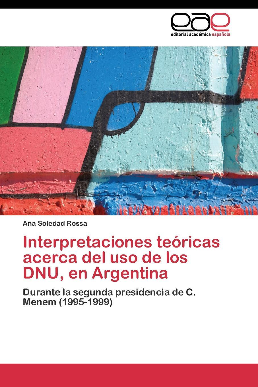 Rossa Ana Soledad Interpretaciones teoricas acerca del uso de los DNU, en Argentina christian bernard cómo deshacerse de los celos el consejo del psicólogo