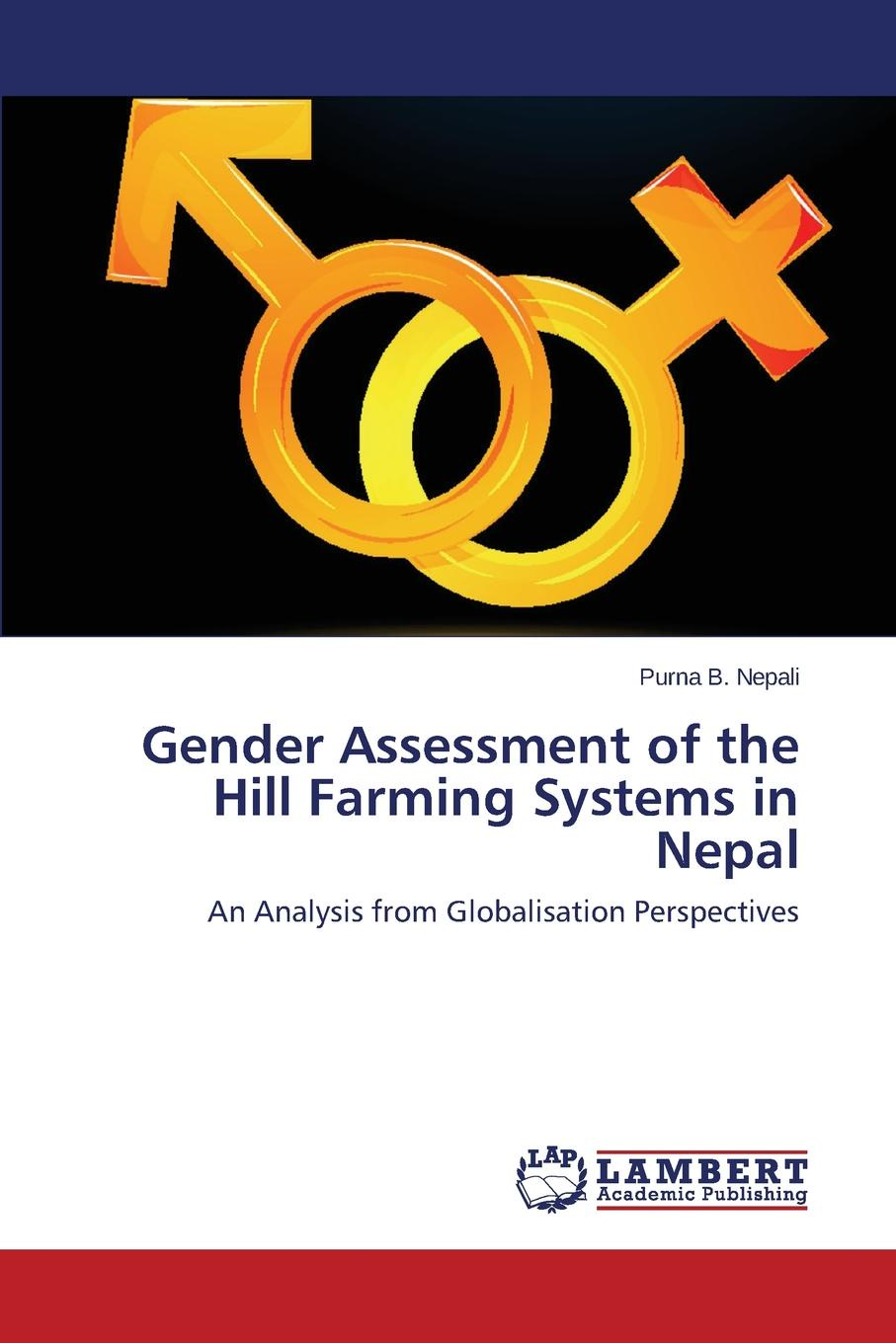 Nepali Purna B. Gender Assessment of the Hill Farming Systems in Nepal gender globalization and postsocialism