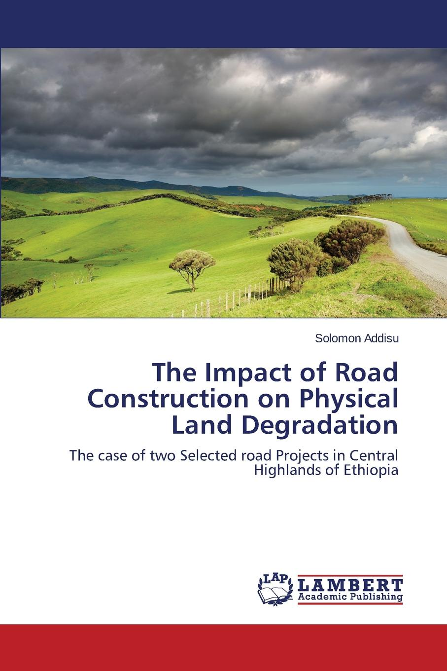 Addisu Solomon The Impact of Road Construction on Physical Land Degradation malcolm kemp extreme events robust portfolio construction in the presence of fat tails isbn 9780470976791