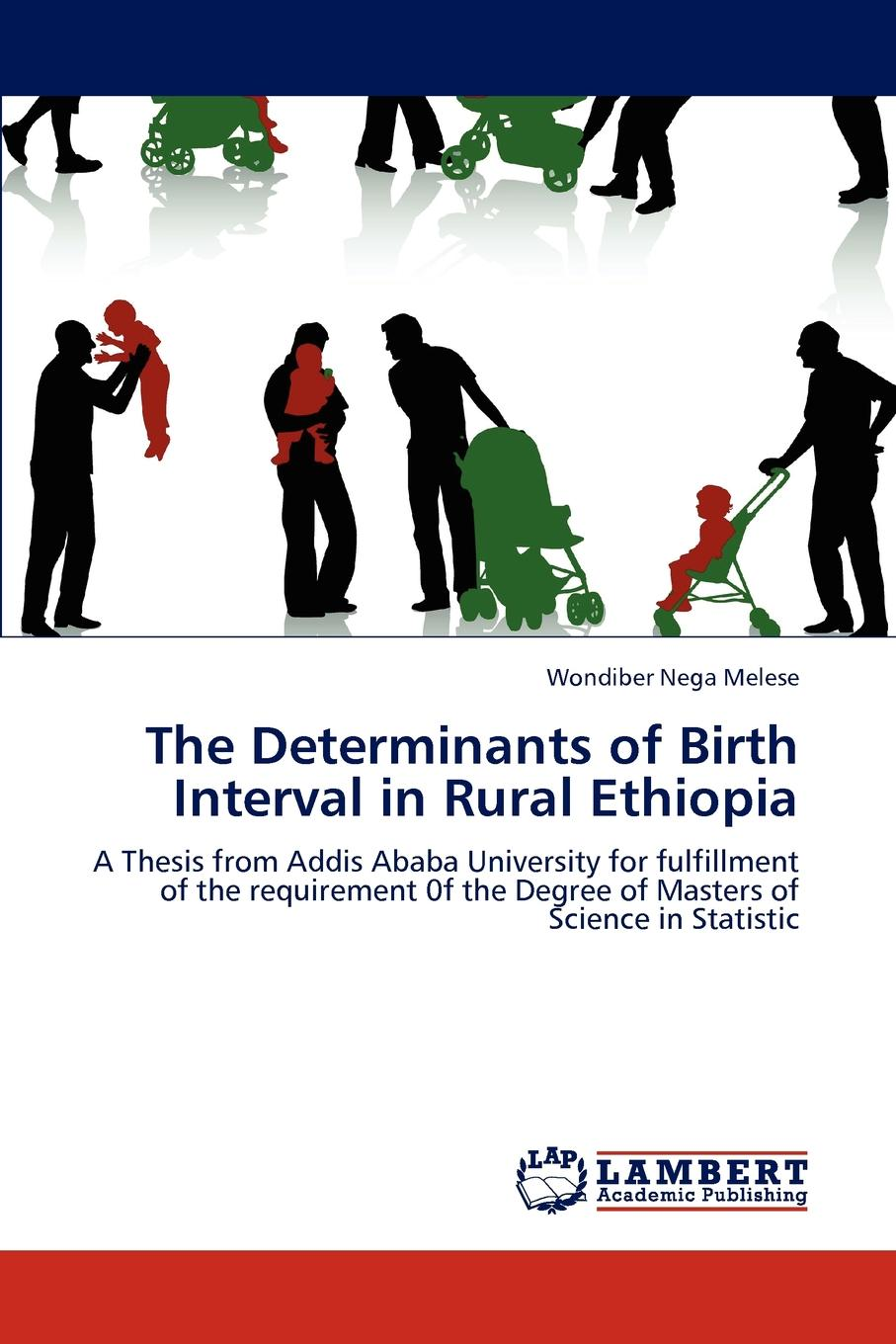 цены на Wondiber Nega Melese The Determinants of Birth Interval in Rural Ethiopia  в интернет-магазинах