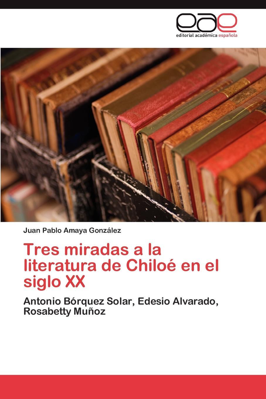 Amaya González Juan Pablo Tres miradas a la literatura de Chiloe en el siglo XX cuevas peña aurora las funciones del tianguis en la zona metropolitana de guadalajara