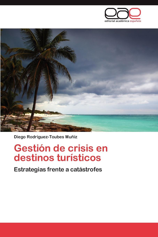 Rodríguez-Toubes Muñiz Diego Gestion de crisis en destinos turisticos carles brunet una ilusi n con carles
