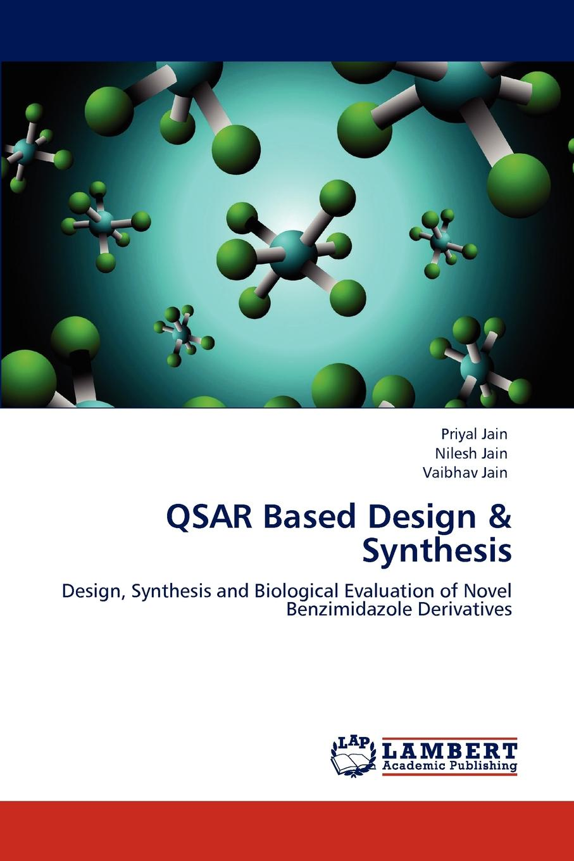 Priyal Jain, Nilesh Jain, Vaibhav Jain QSAR Based Design . Synthesis цена