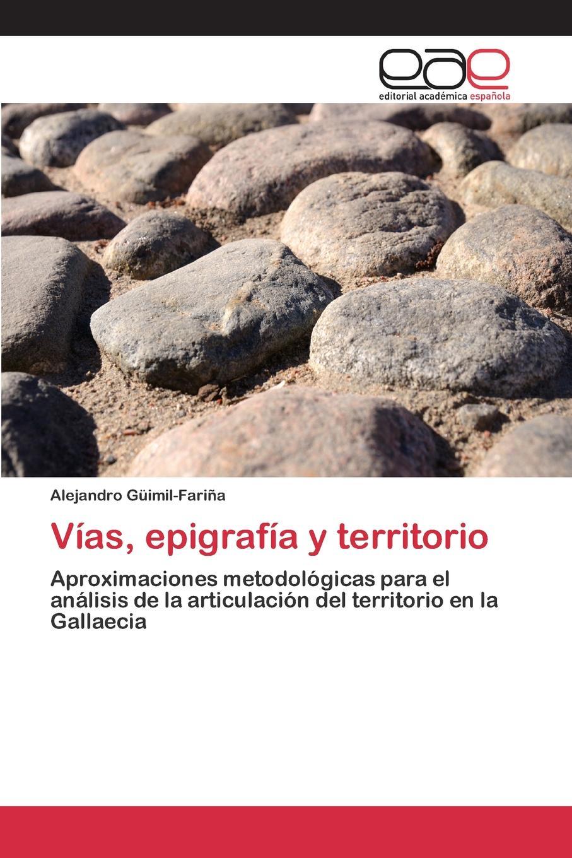 Güimil-Fariña Alejandro Vias, epigrafia y territorio g donoso demarcacion de la linea de frontera en la parte sur del territorio trabajos de la quinta sub comision chilena de limites con la republica arjentina