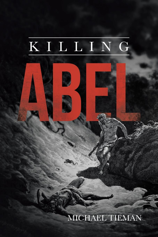 Michael Tieman Killing Abel the killing 2