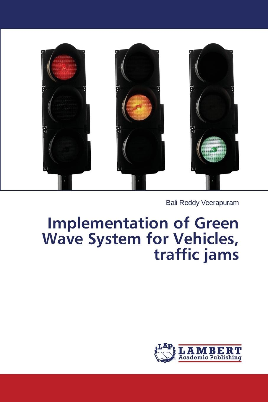 Veerapuram Bali Reddy Implementation of Green Wave System for Vehicles, traffic jams kevin mader jimmy ng ilya gribov esplanade runner autonomous vehicle navigation in small vehicles