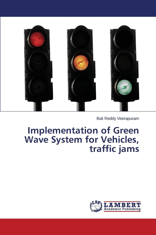 Veerapuram Bali Reddy Implementation of Green Wave System for Vehicles, traffic jams camera based traffic light control system