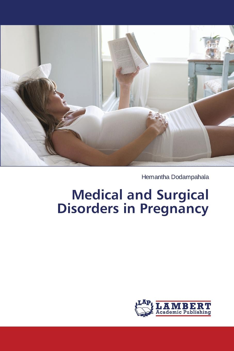 Dodampahala Hemantha Medical and Surgical Disorders in Pregnancy medical disorders in pregnancy a manual for midwives