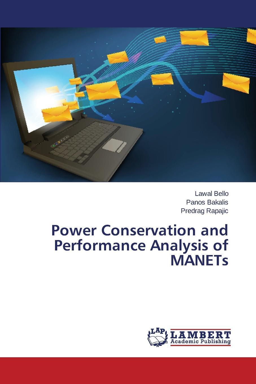 Bello Lawal, Bakalis Panos, Rapajic Predrag Power Conservation and Performance Analysis of MANETs цены онлайн