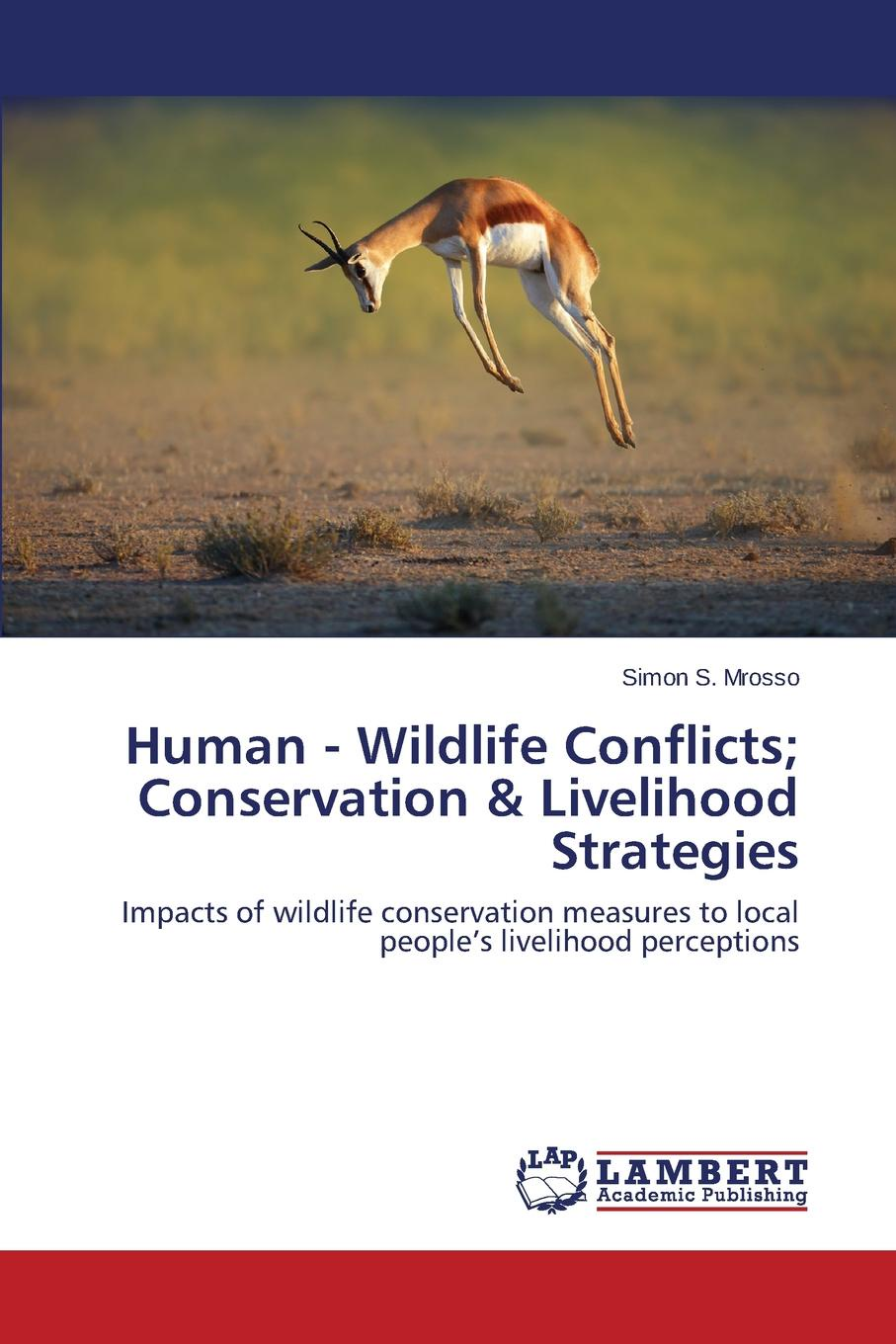 Mrosso Simon S. Human - Wildlife Conflicts; Conservation . Livelihood Strategies simulation of the effect of water conservation on crops in egypt
