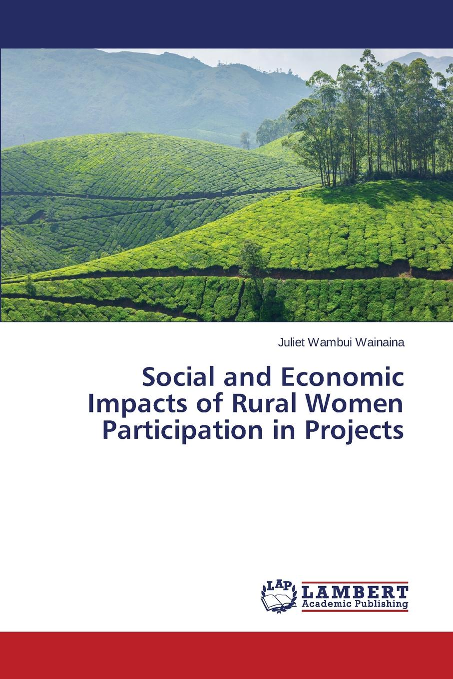 Wambui Wainaina Juliet Social and Economic Impacts of Rural Women Participation in Projects development banks in rural social change