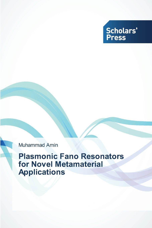 лучшая цена Amin Muhammad Plasmonic Fano Resonators for Novel Metamaterial Applications