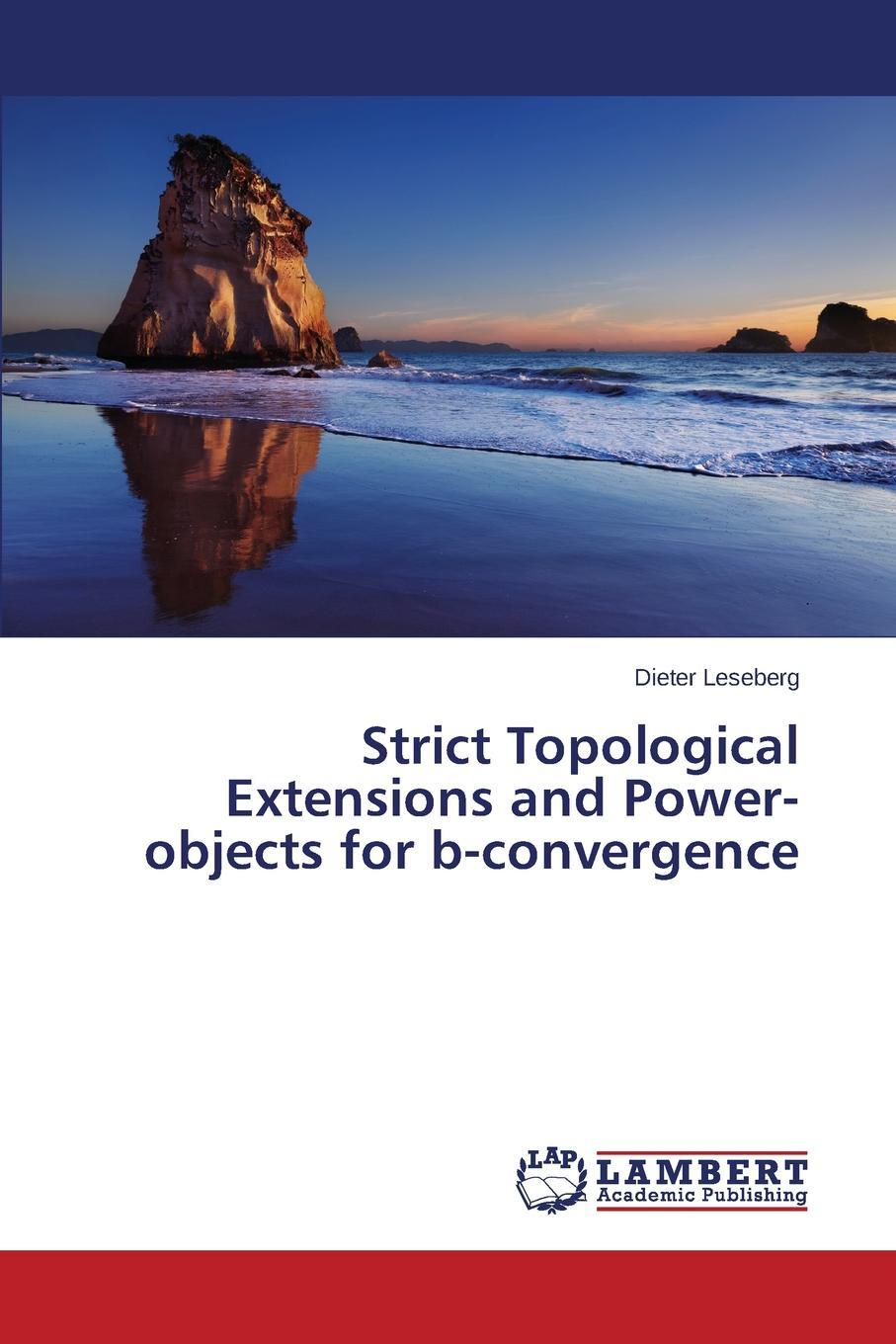 Leseberg Dieter Strict Topological Extensions and Power-objects for b-convergence media convergence