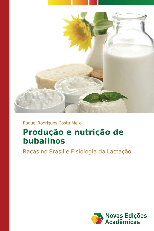 Rodrigues Costa Mello Raquel Producao e nutricao de bubalinos manoel leite machado os lusitanos tragedia historica em 5 actos classic reprint