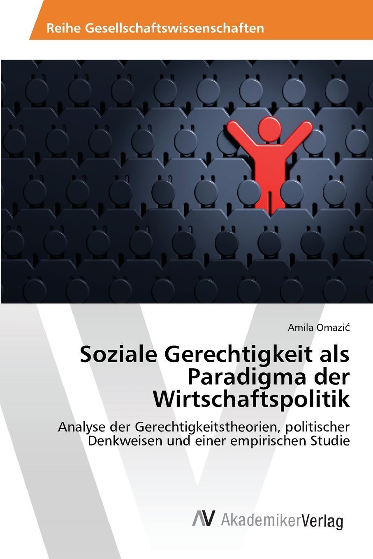 Omazić Amila Soziale Gerechtigkeit als Paradigma der Wirtschaftspolitik недорого